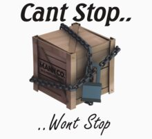 Cant Stop Wont Stop - TF2 Crate  by jcbjoe