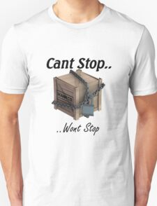 Cant Stop Wont Stop - TF2 Crate  T-Shirt