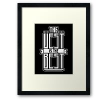 West is the Best White Framed Print
