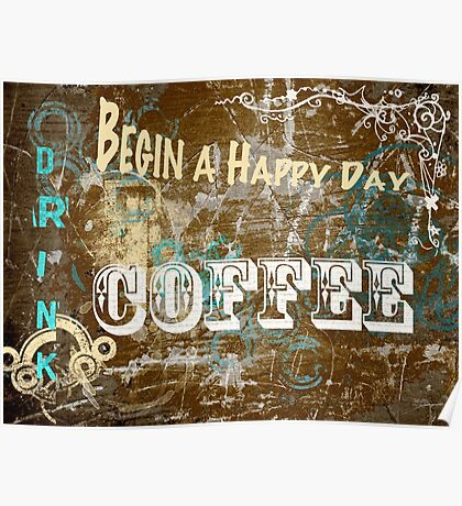 Begin a Happy Day Poster