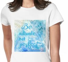 Be Authentic Womens Fitted T-Shirt