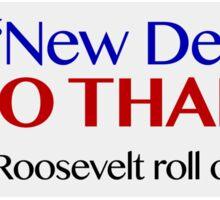 """New Deal""? No Thanks! Sticker"