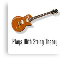 Plays With String Theory - Guitar Version Canvas Print