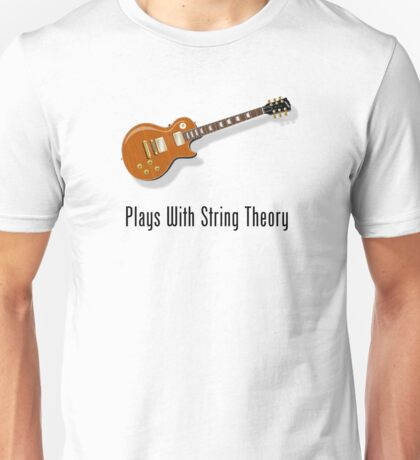 Plays With String Theory - Guitar Version Unisex T-Shirt