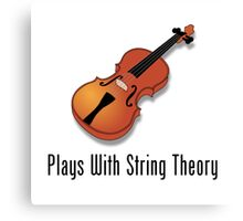 Plays With String Theory - Violin Version Canvas Print
