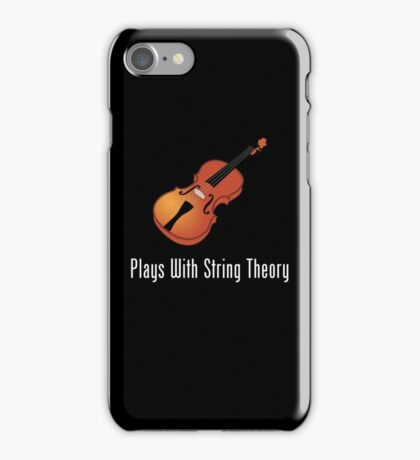 Plays With String Theory - Violin Version iPhone Case/Skin