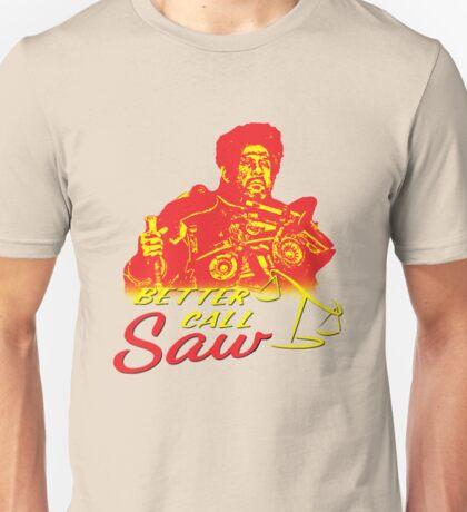 Better Call Saw! Unisex T-Shirt
