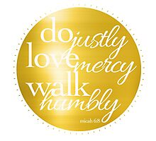 Do justly, love mercy, walk humbly Photographic Print