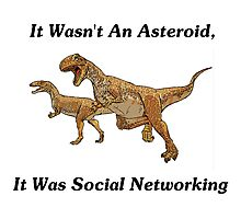 Social Networking: The Real Cause Of Dinosaur Extinction Photographic Print