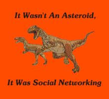 Social Networking: The Real Cause Of Dinosaur Extinction Kids Tee