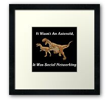 Social Networking: The Real Cause Of Dinosaur Extinction Framed Print