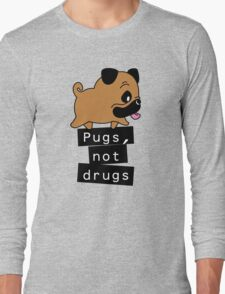 Little Pugs Not Drugs Long Sleeve T-Shirt