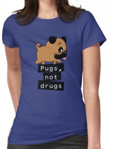 Little Pugs Not Drugs Womens Fitted T-Shirt