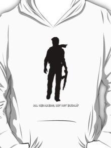 Nathan Drake (Uncharted, quote) T-Shirt