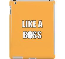 Like a boss iPad Case/Skin