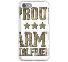 Proud Army Girlfriend  iPhone Case/Skin
