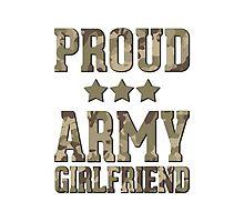 Proud Army Girlfriend  Photographic Print