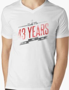 It Took Me 43 Years To Look This Good Mens V-Neck T-Shirt