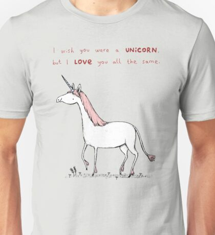 I Wish You Were A Unicorn Unisex T-Shirt