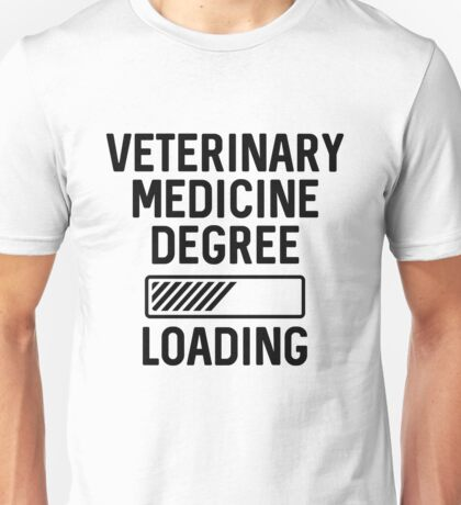 Veterinary medicine degree loading Unisex T-Shirt