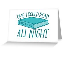 OMG I could read FICTION all night Greeting Card