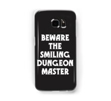 Beware the Smiling Dungeon Master Samsung Galaxy Case/Skin