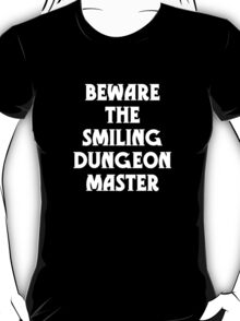 Beware the Smiling Dungeon Master T-Shirt