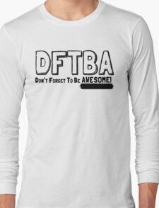 DFTBA! Long Sleeve T-Shirt