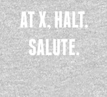 At X, Halt.  Salute. T-Shirt