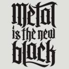 Metal is the new black No.2 (black) by MysticIsland