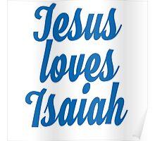 Jesus loves Isaiah Poster