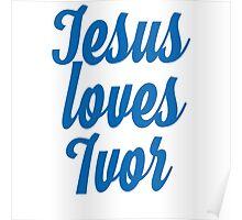 Jesus loves Ivor Poster