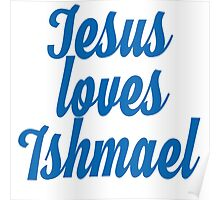 Jesus loves Ishmael Poster