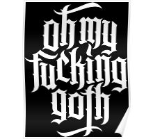 Oh my fucking goth / OMFG No.1 (white) Poster