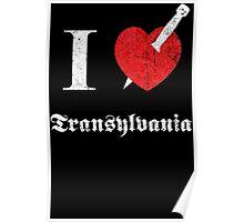 I love Transylvania (white eroded font) Poster
