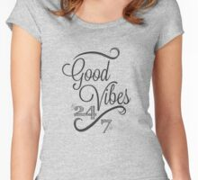 Good Vibes 24/7 Women's Fitted Scoop T-Shirt