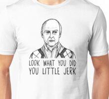 You Little Jerk Unisex T-Shirt