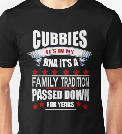Cubbies T Shirt - It's is My DNA Family Tradition T Shirt Unisex T-Shirt