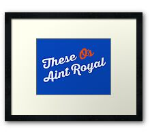 These O's Ain't Royal Framed Print