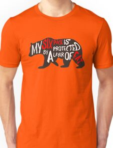 Mister Bear Quote - My Six Pack Is Protected By A Layer Of Fat Unisex T-Shirt