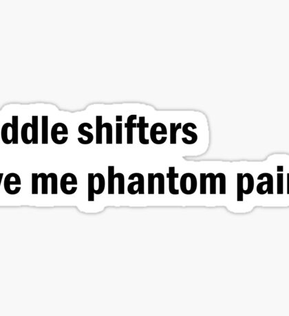Paddle shifters give me phantom pains T-shirt. Limited edition design! Sticker