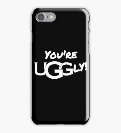 You're UGGly! (White) iPhone Case/Skin