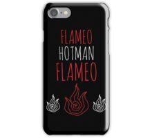 FLAMEO HOTMAN! iPhone Case/Skin