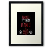 FLAMEO HOTMAN! Framed Print