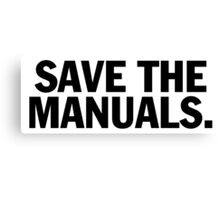 Save the manuals T-shirt. Limited edition design! Canvas Print