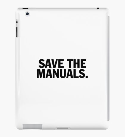 Save the manuals T-shirt. Limited edition design! iPad Case/Skin