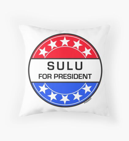 SULU FOR PRESIDENT Throw Pillow