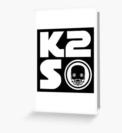 K-2SO Greeting Card