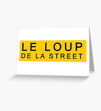 LE LOUP DE LA STREET Greeting Card