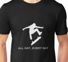 All Day Every Day Skating Unisex T-Shirt